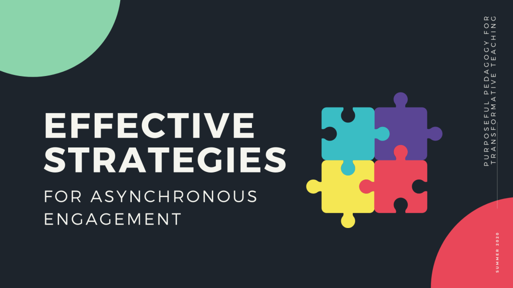 Effective Strategies for Asynchronous Engagement